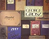 The Sketchbooks of George Grosz, , 0300092687