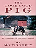 The Good Good Pig, Sy Montgomery, 0786289511