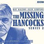 The Missing Hancocks Series 2: Five New Recordings of Classic 'Lost' Scripts | Ray Galton,Alan Simpson
