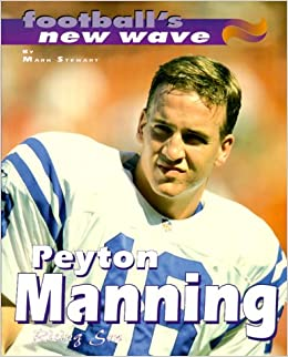 Peyton Manning: Rising Son (Football's New Wave)
