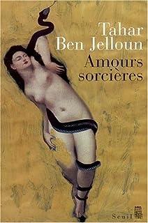 Amours sorcières : nouvelles, Ben Jelloun, Tahar