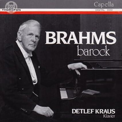 Johannes Brahms Barock - Variations by Detlef Kraus (1992-04-11)