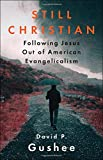 img - for Still Christian: Following Jesus Out of American Evangelicalism book / textbook / text book
