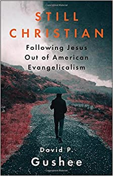 Book Still Christian: Following Jesus Out of American Evangelicalism