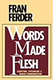 Words Made Flesh: Scripture, Psychology and Human