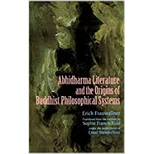 Studies in Abhidharma Literature and the Origins of Buddhist Philosophical Systems (1995)