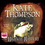 Highway Robbery | Kate Thompson