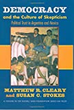 Democracy and the Culture of Skepticism, Matthew R. Cleary and Susan C. Stokes, 0871541661