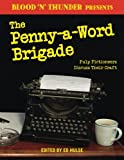 Blood 'n' Thunder Presents: The Penny-a-Word Brigade: Pulp Fictioneers Discuss Their Craft (Volume 2)