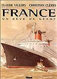 France: Un rêve de géant (Collection Patrimoine maritime) (French Edition)