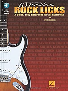 101 Must Know Rock Licks: A Quick, Easy Reference for All Guitarists