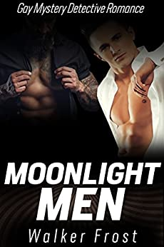 Moonlight Men: Gay Mystery Detective Romance Kindle Edition Kindle Edition by [Frost, Walker]