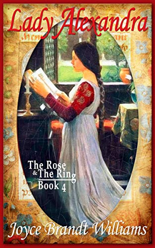 Lady Alexandra (The Rose & The Ring Book 4)