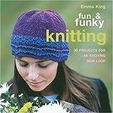Fun and Funky Knitting, Emma King, 1564776840