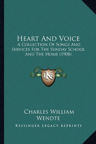 Download Heart And Voice: A Collection Of Songs And Services For The Sunday School And The Home (1908) PDF