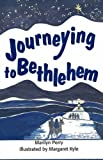 Journeying to Bethlehem, Marilyn Perry and Margaret Kyle, 1895562651
