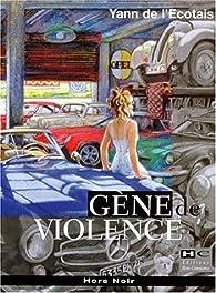Gène de violence par Yann de L'Écotais