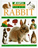Rabbit (Aspca Pet Care Guides for Kids)