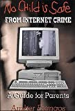 No Child Is Safe from Internet Crime, Amber Frangos, 0971908311