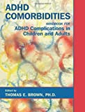 Attention-Deficit Disorders and Comorbidities in Children, Adolescents, and Adults, Thomas Brown, 1585621587