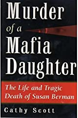 Murder of a Mafia Daughter: The Life and Tragic Death of Susan Berman Hardcover