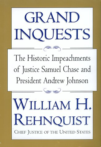 Grand Inquests: The Historic Impeachments Of Justice Samuel Chase And President Andrew Johnson by Harper Perennial