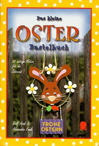 Das kleine Osterbastelbuch: 20 witzige Motive für die Osterzeit
