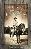 A Life of Joy with Jim Mccoy, James McCoy, 1932124039