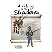 A Village in the Shadows: The Remarkable Story of St Davids, Ontario