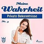 Meine Wahrheit 9: Private Bekenntnisse |  div.