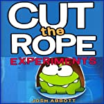 Cut the Rope Experiments Game Guide | Josh Abbott