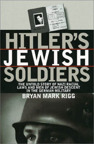Hitler's Jewish Soldiers: The Untold Story of Nazi Racial Laws and Men of Jewish Descent in the German - Mall West Monroe