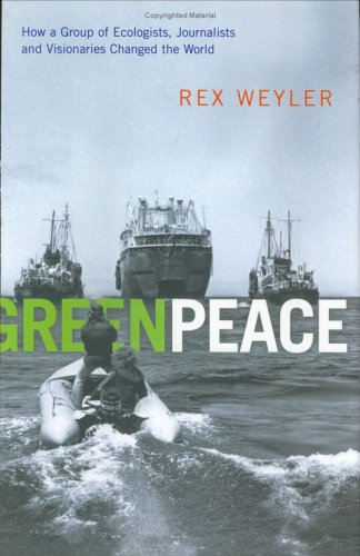 greenpeace-how-a-group-of-journalists-ecologists-and-visionaries-changed-the-world