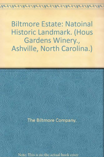Biltmore Estate: Natoinal Historic Landmark. (Hous Gardens Winery., Ashville, North Carolina.) (Biltmore Winery)