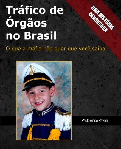 trafico-de-orgaos-no-brasil-o-que-a-mafia-nao-quer-que-voce-saiba-portuguese-edition