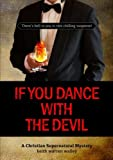 If You Dance with the Devil, Keith Warren Walley, 1304724107