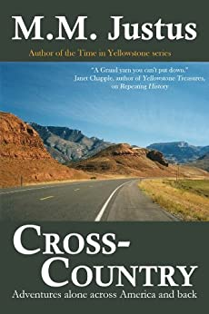 Cross-Country:  Adventures Alone Across America and Back by [Justus, M.M.]