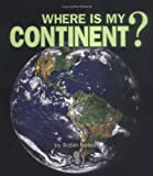 Where Is My Continent?, Robin Nelson, 0822501937