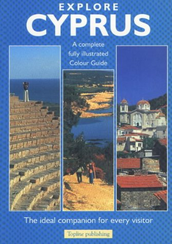 Explore Cyprus: A Complete Fully Illustrated Colour Guide pdf