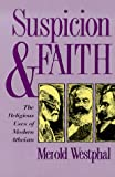 Suspicion and Faith : The Religious Uses of Modern Atheism, Westphal, Merold, 0823218759