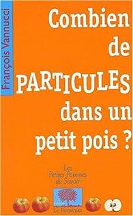Combien de particules dans un petit pois ? par François Vannucci