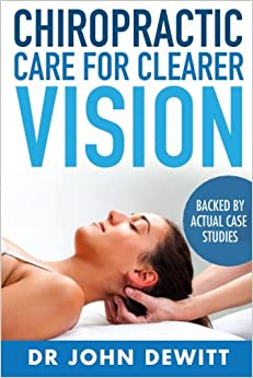 Descargar Libro Kindle Chiropractic Care For Clearer Vision: Backed By Actual Case Studies: Volume 3 Kindle Puede Leer PDF