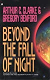 Beyond the Fall of Night, Arthur C. Clarke and Gregory Benford, 0441056121