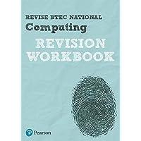 Revise BTEC National Computing Revision Workbook (REVISE BTEC Nationals in Computing)