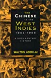 The Chinese in the West Indies, 1806-1995 9789766400217