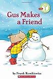 Gus Makes a Friend (Scholastic Reader, Pre-Level 1)
