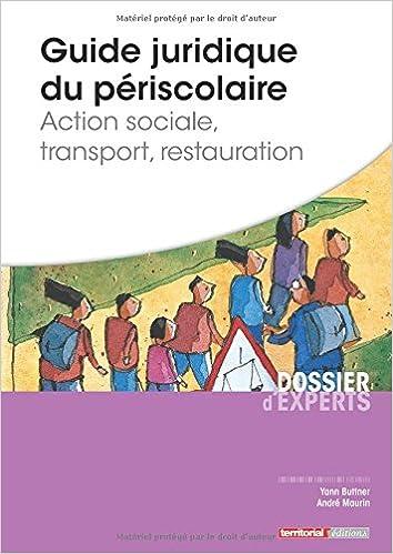 Livre Guide juridique du périscolaire - Action sociale, transport, restauration pdf
