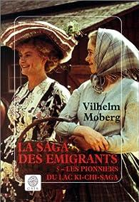 La saga des émigrants, tome 5 : Les pionniers du lac Ki-chi-saga (éditions Gaïa) par Vilhelm Moberg