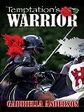 Temptation's Warrior, Gabriella Anderson, 1594144184