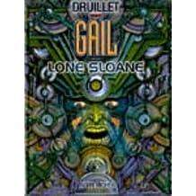 LONE SLOANE T03 : GAIL